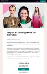 Jump on the bandwagon with the Boleyn look - The Times - thetimes.co.uk - 2020 03 07 - Alexandra Lapp - found on https://www.thetimes.co.uk/past-six-days/2020-03-07/news/jump-on-the-bandwagon-with-the-boleyn-look-rrj6h5xfn